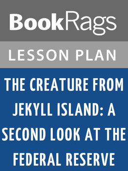 The Creature from Jekyll Island: Lesson Plans
