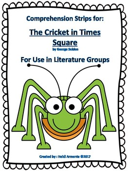 The Cricket In Times Square Novel Study Comprehension Strips