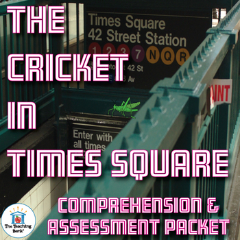 The Cricket in Times Square Comprehension and Assessment Bundle