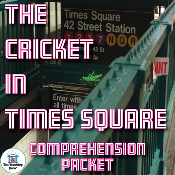 The Cricket in Times Square Comprehension Packet