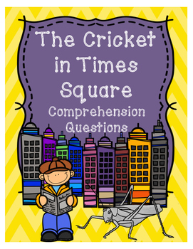 The Cricket in Times Square Comprehension Questions
