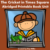 The Cricket in Times Square Abridged Novel Study: vocabulary, comprehension