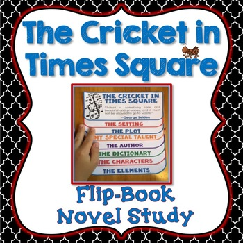 The Cricket in Times Square, Novel Study, Flip Book Project, Writing Prompts