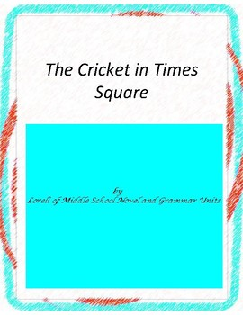 The Cricket in Times Square Novel Unit with Literary and G