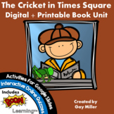 The Cricket in Times Square Novel Study: Digital + Printable Unit [Selden]