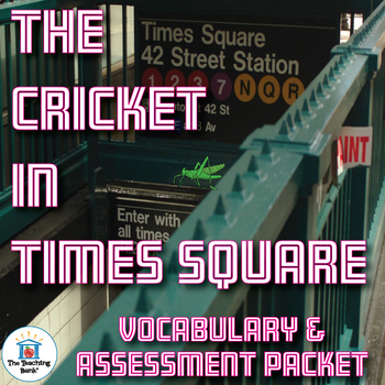 The Cricket in Times Square Vocabulary and Assessment Bundle