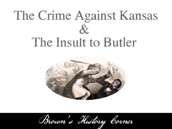 The Crime Against Kansas and The Insult to Butler Speech