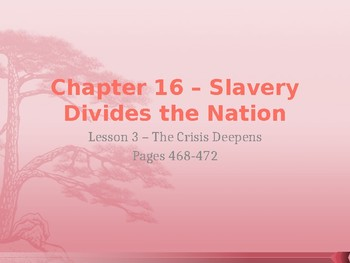 Slavery Divides the Nation - The Crisis Deepens PowerPoint