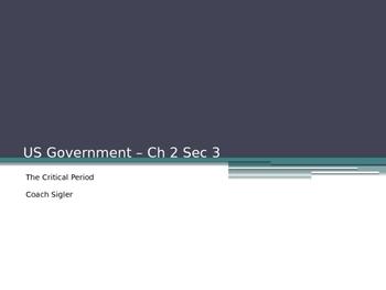 The Critical Period U.S. American Government - from McGruder Ch 2 Sec 3