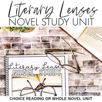 Literary Lenses Novel Study Unit: For ANY Novel (Whole Class or Choice Reading)