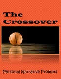 The Crossover: Personal Narrative Prompts