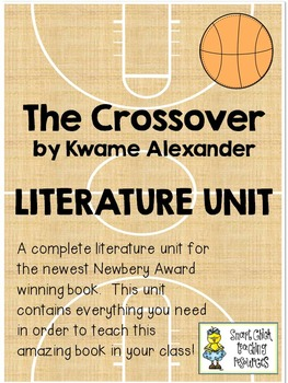 The Crossover, by Kwame Alexander, Complete Literature UNIT ~ 95 pgs!
