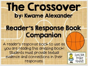 The Crossover, by Kwame Alexander ~ Reader's Response Book