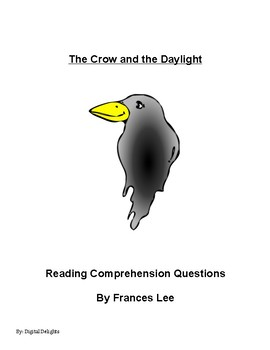 The Crow and the Daylight Reading Comprehension Questions