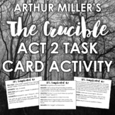 The Crucible Act 2: 1-422 Task Cards + Small Group Analysis Activity