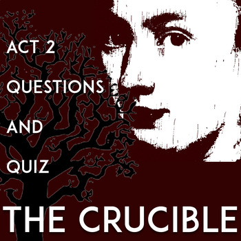 The Crucible Act 2 Questions and Answers: Worksheets | Quiz | No Prep