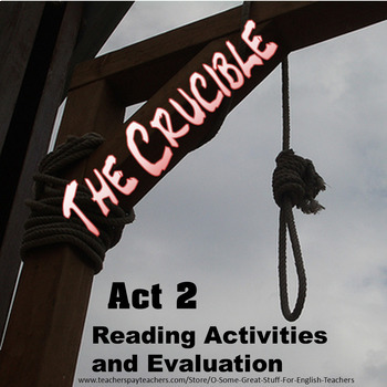 The Crucible Act 2 Reading Activities and Evaluation