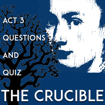 The Crucible Act 3 Close Reading & Discussion Questions & Answers | Quiz