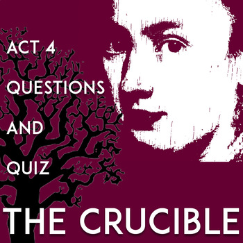 The Crucible Act 4 Questions and Answers: Worksheets | Quiz | No Prep