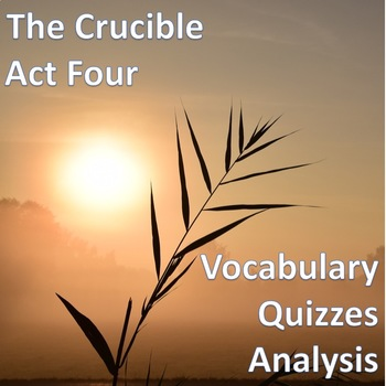 The Crucible Act Four Vocabulary, Analysis, and Quizzes