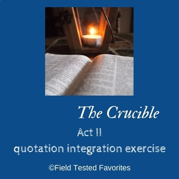 The Crucible Act II quotation integration writing assignment