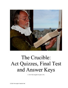 The Crucible Act Quizzes, Final Test and Answer Keys