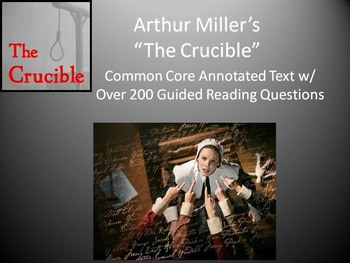 The Crucible Annotated Text – 200 Embedded Common Core Guided Reading Questions