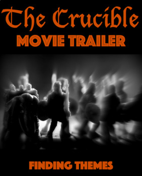 The Crucible: Creating a Movie Trailer with Themes
