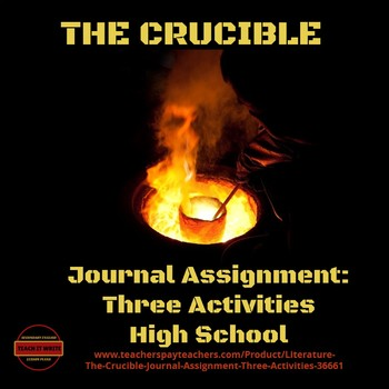 Literature - The Crucible Journal Assignment: Three Activities