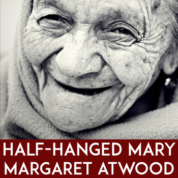 Margaret Atwood Poem: Half-Hanged Mary | Poetry Close Reading Lesson