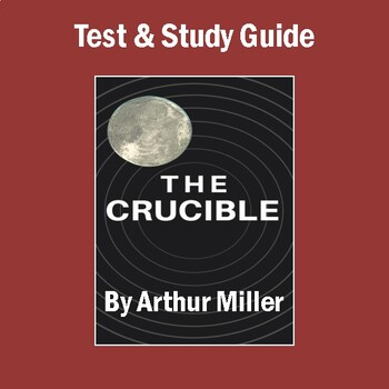 """""""The Crucible"""": Unit Test, Study Guide, & Answer Key"""