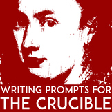 The Crucible Writing Prompts:  Bellringers, Essays, and Gr