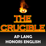 The Crucible for AP Language and Composition and Honors English