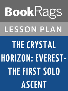 The Crystal Horizon Everest-the First Solo Ascent Lesson Plans