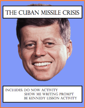 The Cuban Missile Crisis - Be Kennedy