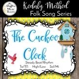 The Cuckoo Clock {Steady Beat} {Ta TiTi} {High Low} {Sol Mi} Kodaly Folk Song