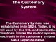 The Customary System