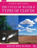 The Cycle of Water and Types of Clouds-Learning About Science Level 2