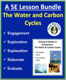The Cycling of Matter: The Water and Carbon Cycles - Complete 5E Lesson Bundle