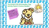 The (DONE FOR YOU) Weather Dog Activity Packet K Science Bundled