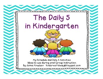 The Daily 5 in Kindergarten: schedule and ideas to use during the daily 5