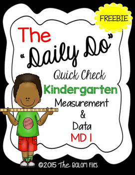 "The ""Daily Do"" Quick Check Kindergarten Measurement & Data:  MD 1"