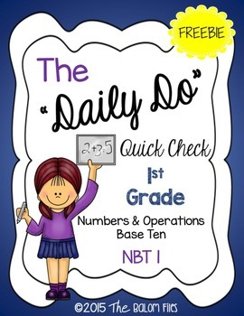 """The """"Daily Do"""" Quick Check 1st Grade Numbers & Operations Base Ten:  NBT 1"""