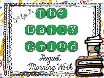 The Daily Grind for August- Morning Work for 3rd and 4th Grade