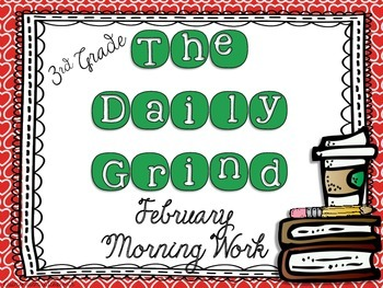 The Daily Grind for February- Morning Work for 3rd and 4th Grade