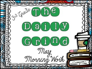 The Daily Grind for May- Morning Work for 3rd and 4th Grade