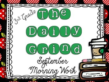 The Daily Grind for September- Morning Work for 3rd and 4th Grade