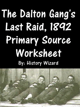The Dalton Gang's Last Raid, 1892 Primary Source Worksheet