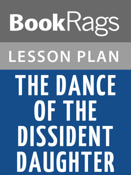 The Dance of the Dissident Daughter: Lesson Plans