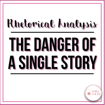 The Danger of a Single Story: Rhetorical Analysis and Guided Annotations